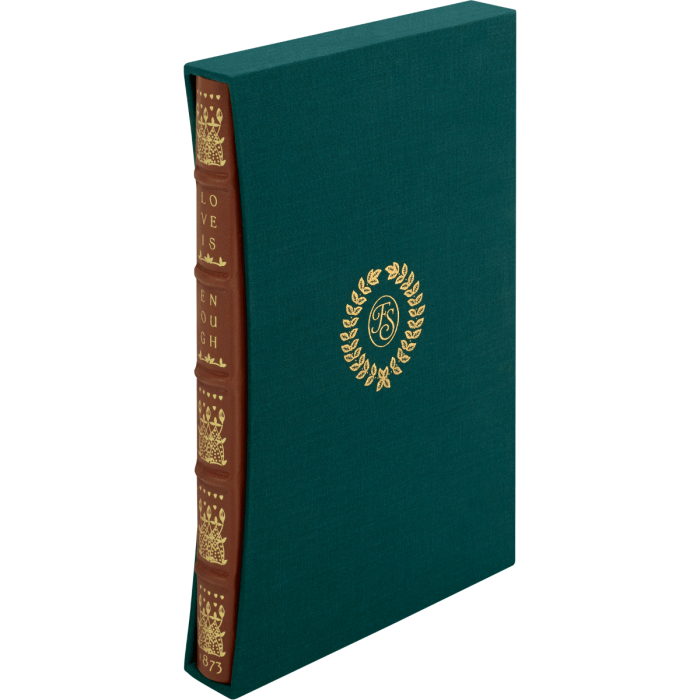 Love is Enough shown in the slipcase covered in teal cloth and blocked in gold. The gold blocked spine of the facsimile has five raised bands